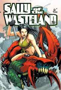 """Cover for """"Sally of the Wasteland,"""" Volume 1, a collection of the first five issues of the apocalyptic horror comedy"""