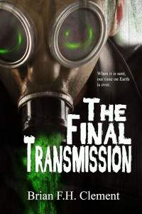 Book cover for The Final Transmission by Brian F. H. Clement