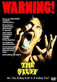 History of food industry horror. Poster for Larry Cohen's The Stuff.