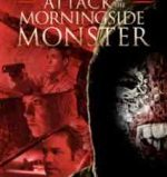 Attack of the Morningside Monster Poster.
