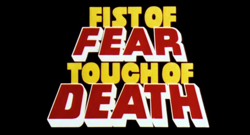 "The title screen for the 1980 movie ""Fist of Fear, Touch of Death"""